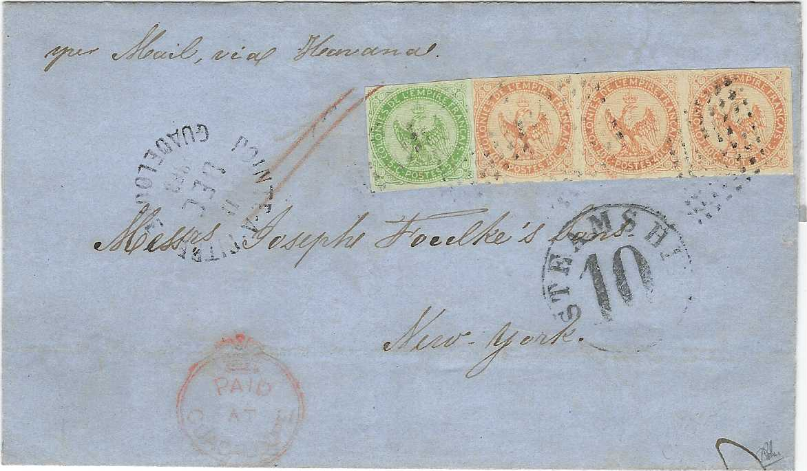 Guadeloupe 1863 (11 Dec) outer letter sheet to New York franked with General Colony 1859-65 5c. yellow-green and 40c. orange in horizontal strip of three (the first stamp with slight tear at base) tied with lozenge of dots, Pointe-A-Pitre unframed datestamp at left, transported through British mail with fair strike of rare red PAID AT GUADELOUPE crown circle and with red double arc Guadeloupe date stamp, routed via St Thomas with cds on reverse  (DE 14) and per closed mail via Havana with Steamship 10 handstamp. A fine and very attractive item. RPS Certificate
