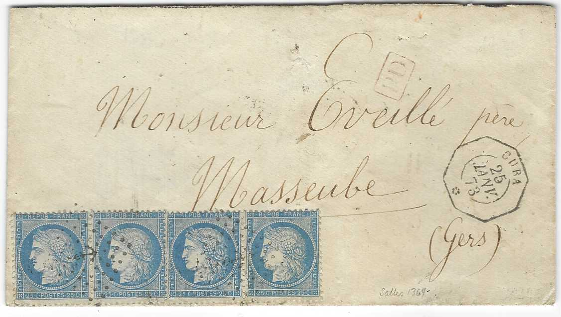 France (Maritime Mail) 1873 envelope to Marseille franked 'Ceres' 25c. blue strip of four cancelled by two 'anchor' lozenges, at right octagonal Cuba date stamp of 25 Janv, two further maritime cancels on reverse 'Ligne Paq Fr.*No.1*'on 25 Janv and octagonal Ligne B...No.4 date stamp of 31 Janv.