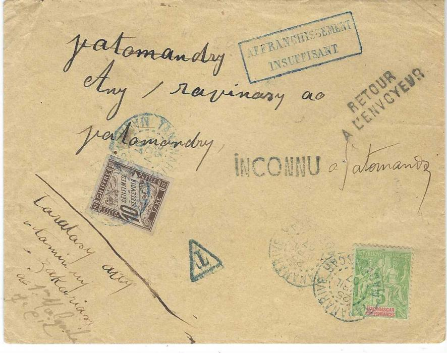Madagascar 1907 (25 Avril) cover to Vatomondry franked at printed matter rate with 1900-01 Sage 5c. yellow-green tied by Tananarive cds, addressee no found and straight-line INCONNU and two-line RETOUR/ A L'ENVOYEUR hand stamps applied, as a printed matter rate item, the return postage had to be paid for, so triangular framed 'T' handstamp applied and framed AFFRANCHISEMENT/ INSUFFISANT with imperf 10c. Postage Due applied and tied Tananarive cds; fine and rare usage, Ex Grabowski.