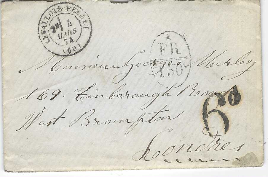 France (Accountancy) 1874 stampless cover to London bearing Levallois-Perret despatch cds, oval-framed '*FR/ 1f50c' handstamp and  '6d' charge handstamp applied on arrival, reverse with Paris Etranger transit and arrival cds.