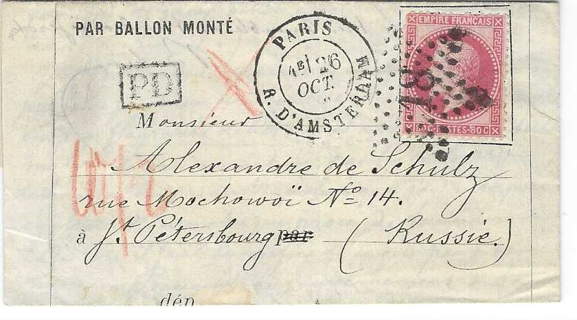 France (Ballon Monte) 1870 (26 Oct) small entire to St Petersbourg, Russia franked 1863-71 Laureated Napoleon 80c. tied '18' Paris Star with Paris, A. D'Amsterdam cds in association, framed PD and red manuscript rates in transit. Small tear at back, fine and fresh to rare destination. The letter was sent to Councellor of State Mr Alexandre de Schulz denying any involvement of Prince Napoleon in scandal with forger of Russia's banknotes made by Mr. Dombrowsky.
