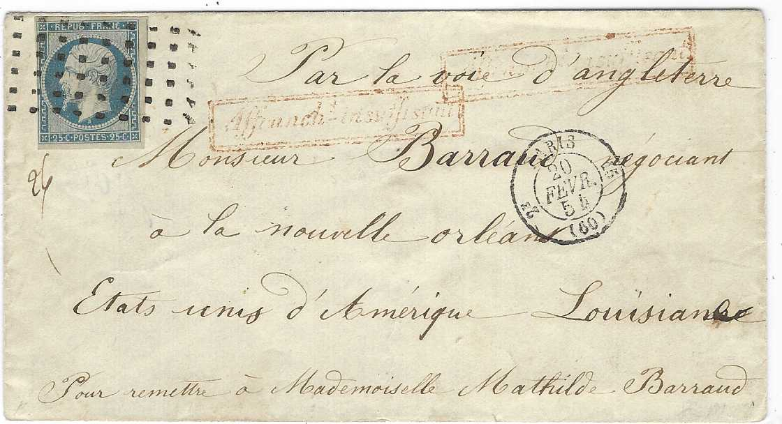 France 1852 (20 Fevr) 'Presidence' 25c. blue close to large margins tied by 'gros points' on envelope to New Orleans with two strikes of framed 'affrancht- Insuffisant', a most unusual underfranked cover with this issue.