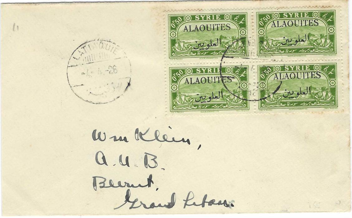 Syria (Alaouites) 1926 (4.4.) cover to Beirut franked Syria 0f50 block of four overprinted ALAOUITES displaying two different settings cancelled Lattaquie cds, arrival backstamp.