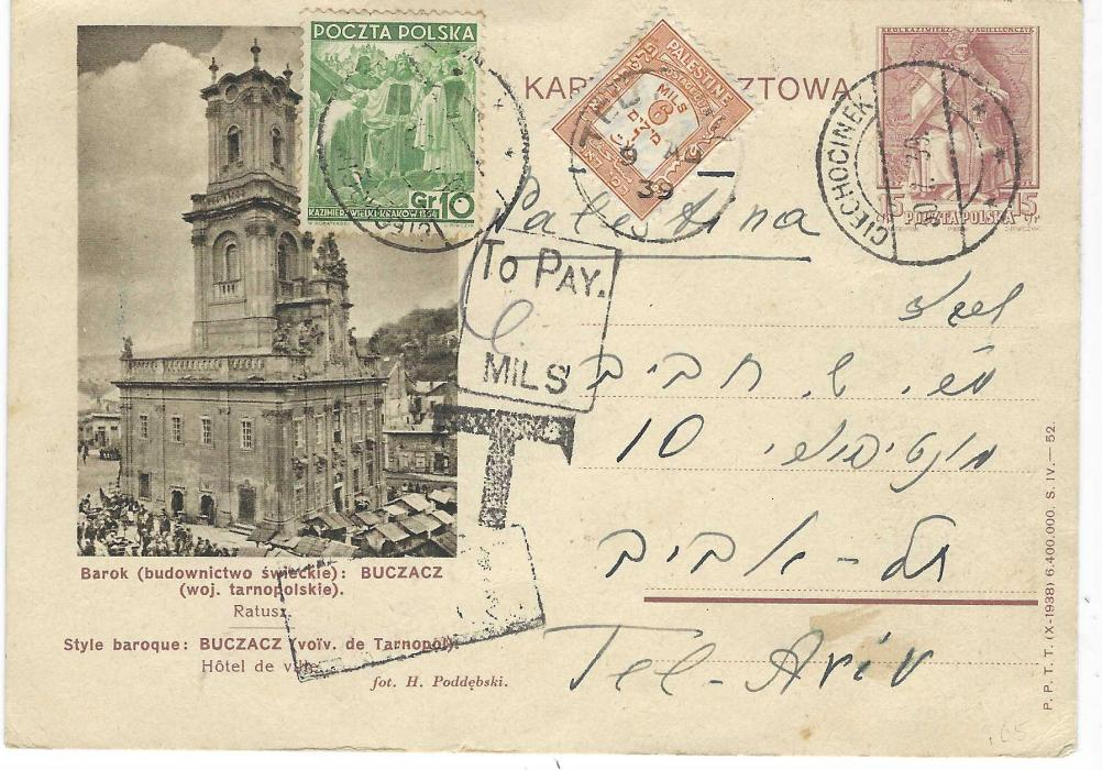 """Palestine 1939 Poland illustrated 15Gr. stationery card, uprated 10Gr. to Tel Aviv, underfranked and large 'T' handstamp applied on despatch, framed 'To Pay./ MILS' handstamp with """"6"""" charge added in pencil and postage due stamp applied and tied Tel Aviv cds."""