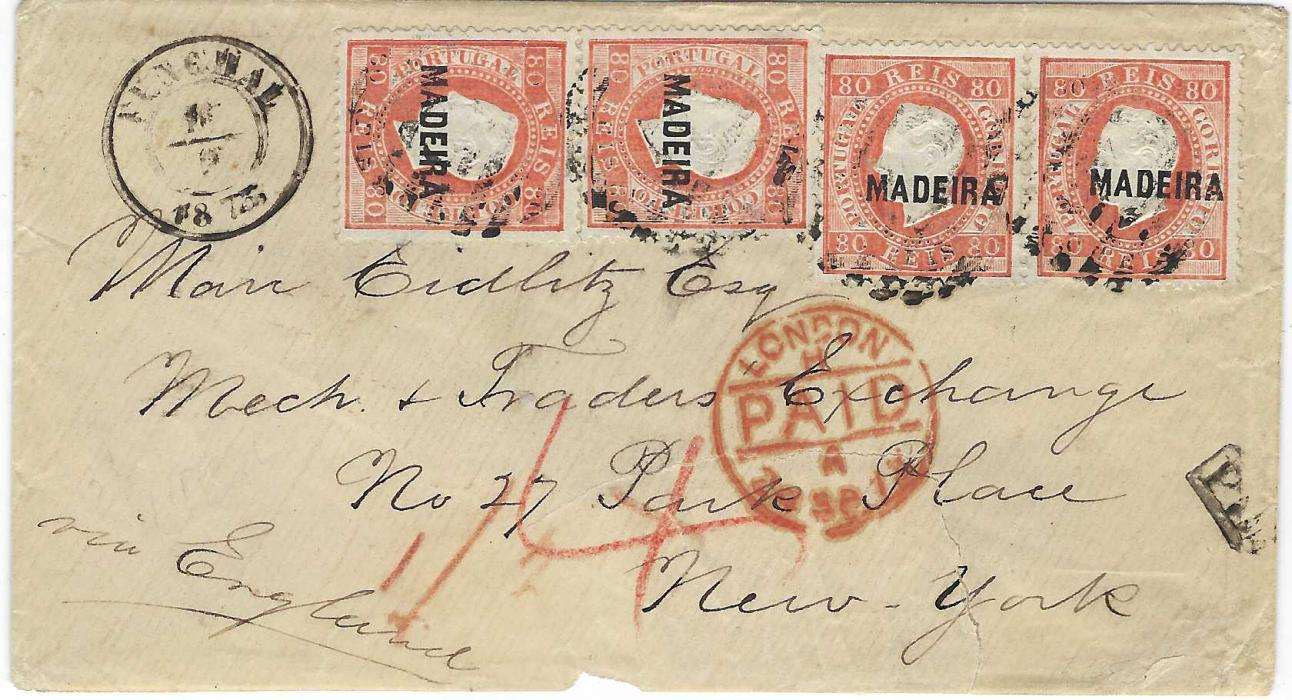 "Portugal (Madeira) 1873 envelope to New York, endorsed ""via England"" and franked vertical pair and horizontal pairs of 1870 80r. orange with thin 3mm high letters tied numeral obliterators with Funchal cds in association, framed PD and London PAID trnsit, reverse bearing New York Paid All entry cds; tear in front of envelope and part of bottom backflap missing, still a scarce and attractive multiple franking."