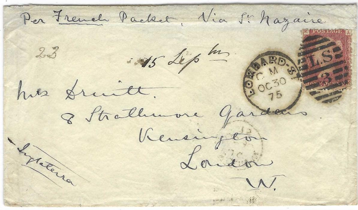 "Great Britain la1875 (OC 30) envelope to Kensington, London, probably from Latin America, annotated originally to go ""Per French Packet, Via St Nazaire"" but instead taken privately to London, franked 1d., plate 166 and put into the post at Lombard Street."