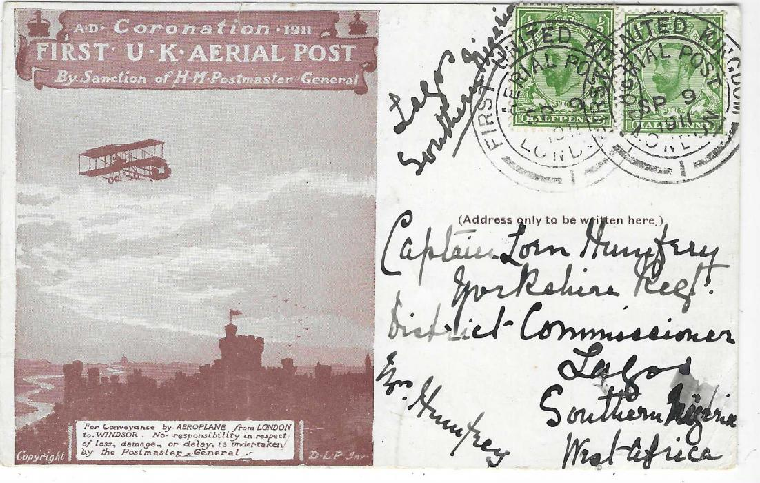 """Great Britain (1911 Windsor Flight) 1911 (SP 9) card addressed to """"Captain John Humpfrey, Yorkshire Regt, District Commissioner, Lagos, Southern Nigeria"""" franked two ½d. tied FIRST UNITED KINGDOM AERIAL POST LONDON cds, reverse with unclear entry cds of SP 29 and double ring BADAGRY SOUTHERN NIGERIA cds of SP 30; a fine and most unusual destination and part from slight ink smudge in very fine condition with arrival cancels"""