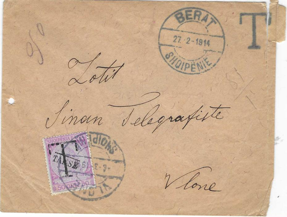ALBANIA 1914 (27.2.) stampless cover to Vlone bearing BERAT despatch cds with handstamped 'T' alongside, at bottom left 'T/ Takse' overprinted 50q. applied and tied Vlone cds; the envelope with scissor cut at right and small punch hole at left; despite faults a good early usage of top value from the first Postage Dues issued.