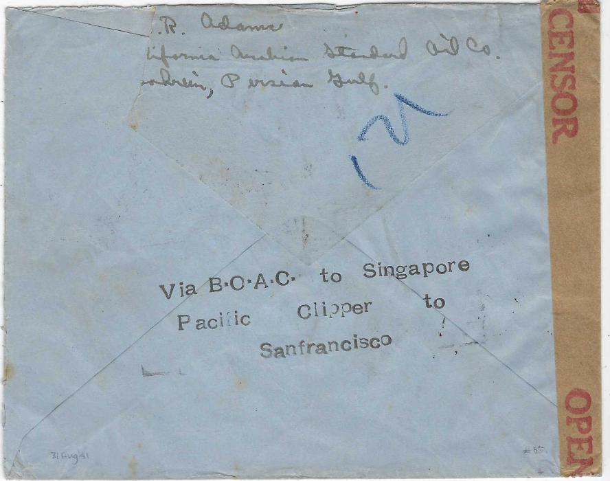Bahrain circa 1940 airmail cover to USA franked at 2r.15a.6p. rate with adhesives tied by Bahrain Air Persian Gulf cds, censored en route and showing front and back routing handstamp 'Via B.O.A.C. to Singapore/ Pacific Clipper to/ Sanfrancisco', without arrival cancels.