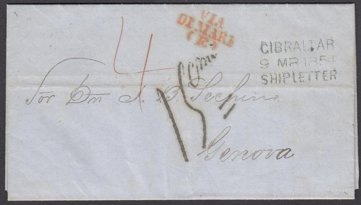 "GIBRALTAR 1854 entire to Genova, Italy bearing three-line GIBRALTAR/9 MR 1854/SHIP LETTER handstamp and manuscript ""4"", red VIA/DI MARI/(E) arrival maritime handstamp and 15cmi charge, red arrival backstamp; good clear strikes."