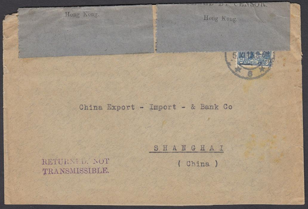 HONG KONG 1915 (5.XI) cover from Netherlands to Shanghai, China, routed via Hong Kong where two blue OPENED BY CENSOR/Hong Kong sealing labels at top and fine two-line RETURNED.NOT/TRANSMISSIBLE handstamp at base applied; the envelope cut open for display.